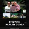 Nyhet: Gratis visning av filmen Reisen til Papua Ny-Guinea
